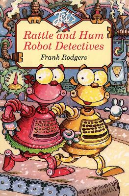 Rattle and Hum Robot Detectives