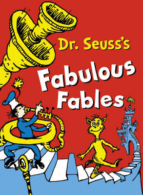 Dr. Seuss's Fabulous Fables: 3 Books in 1
