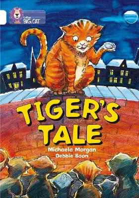 Tiger's Tales: Band 10/White