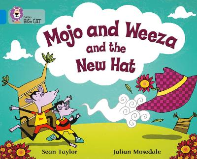Mojo and Weeza and the New Hat: Band 04/Blue