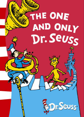 The One and Only Dr. Seuss: 3 Books in 1