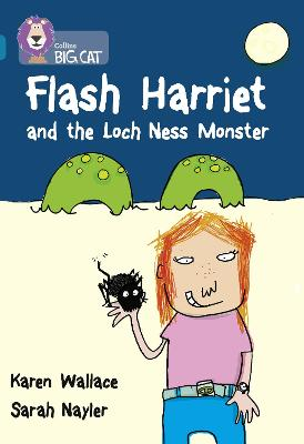 Flash Harriet and the Loch Ness Monster: Band 13/Topaz