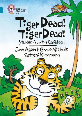 Tiger Dead! Tiger Dead! Stories from the Caribbean: Band 13/Topaz