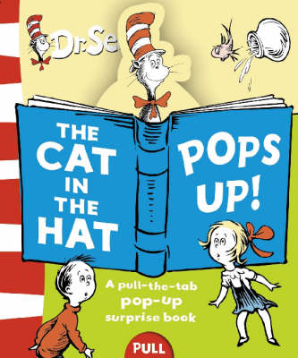 The Cat in the Hat Pops Up: Pull-The-Tab Surprise Book