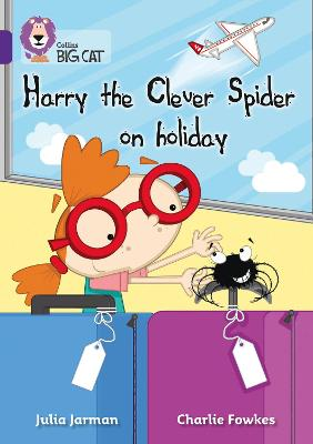 Harry the Clever Spider on Holiday: Band 08/Purple