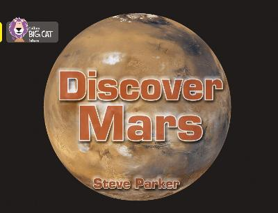 Discover Mars!: Band 03/Yellow