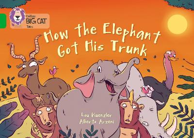 How The Elephant Got His Trunk: Band 05/Green