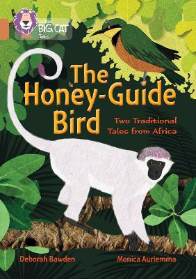The Honey-Guide Bird: Two Traditional Tales from Africa: Band 12/Copper