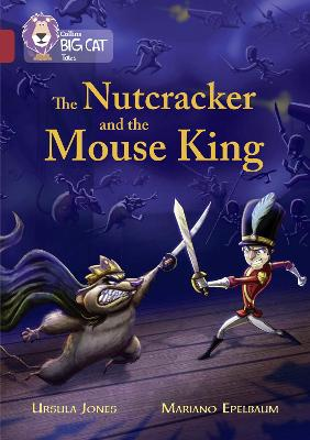The Nutcracker and the Mouse King: Band 14/Ruby