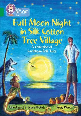 Full Moon Night in Silk Cotton Tree Village: A Collection of Caribbean Folk Tales: Band 15/Emerald