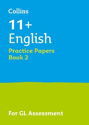 11+ English Practice Test Papers - Multiple-Choice: for the GL Assessment Tests: Book 2