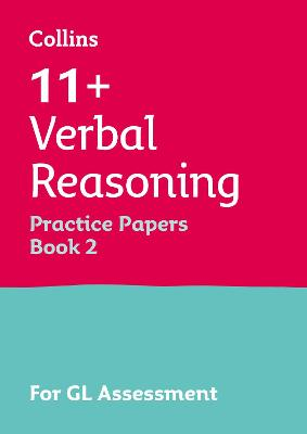 11+ Verbal Reasoning Practice Test Papers - Multiple-Choice: for the GL Assessment Tests: Book 2
