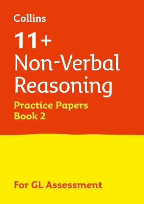 11+ Non-Verbal Reasoning Practice Test Papers - Multiple-Choice: for the GL Assessment Tests: Book 2