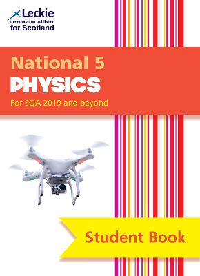 National 5 Physics Student Book for New 2019 Exams: For Curriculum for Excellence Sqa Exams