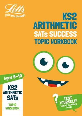 KS2 Maths Arithmetic Age 9-10 SATs Practice Workbook: For the 2019 Tests