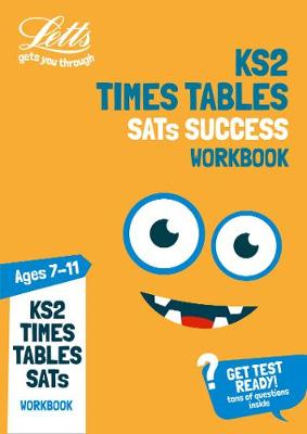 KS2 Maths Times Tables Age 7-11 Practice Workbook: For the 2019 Tests