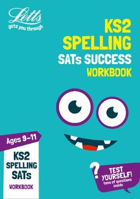 KS2 English Spelling Age 9-11 SATs Practice Workbook: For the 2019 Tests