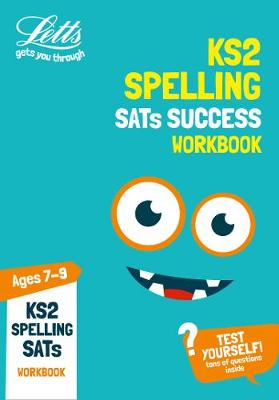 KS2 English Spelling Age 7-9 SATs Practice Workbook: For the 2019 Tests