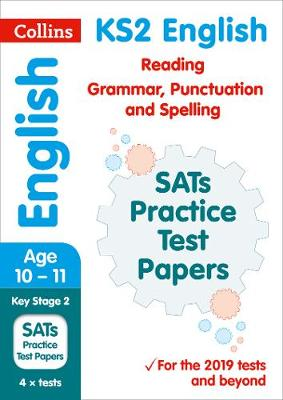 KS2 English Reading, Grammar, Punctuation and Spelling SATs Practice Test Papers: 2019 Tests