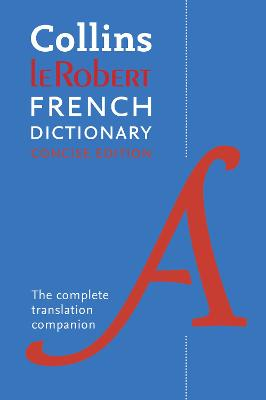 Collins Robert French Dictionary Concise edition: The Complete Translation Companion