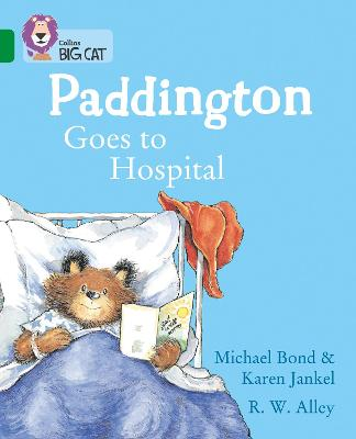 Paddington Goes to Hospital: Band 15/Emerald