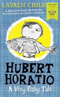 Hubert Horatio: A Very Fishy Tale: World Book Day 2019
