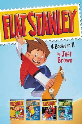 Flat Stanley: Flat Stanley, His Original Adventure; Stanley, Flat Again; Stanley and the Magic Lamp; and Stanley in Space