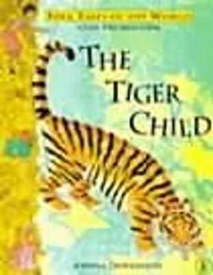 The Tiger Child: A Folk Tale from India