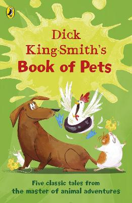 Dick King-Smith's Book of Pets: Five classic tales from the master of animal adventures