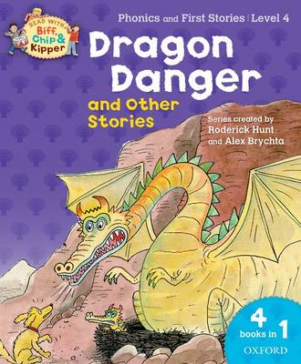 Oxford Reading Tree Read With Biff, Chip, and Kipper: Dragon Danger and Other Stories (Level 4)