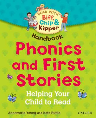Oxford Reading Tree Read With Biff, Chip, and Kipper: Phonics and First Stories Handbook: Helping Your Child to Read