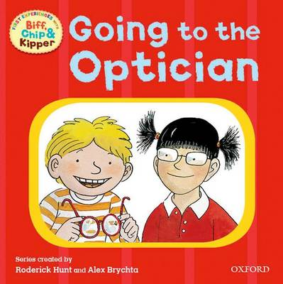 Oxford Reading Tree: Read With Biff, Chip & Kipper First Experiences Going to the Optician