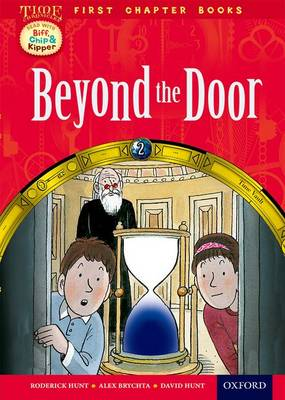 Read With Biff, Chip and Kipper: Level 11 First Chapter Books: Beyond the Door
