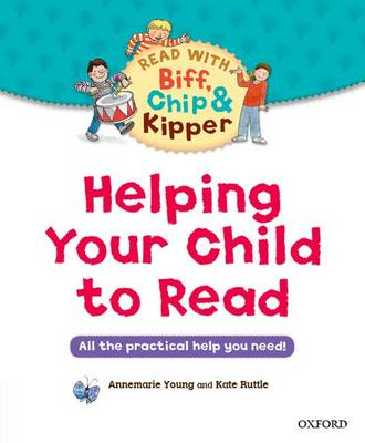 Helping Your Child to Read: All the practical help you need!