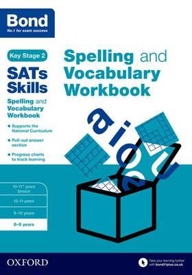 Bond SATs Skills Spelling and Vocabulary Workbook: 8-9 years