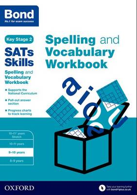 Bond SATs Skills Spelling and Vocabulary Workbook: 9-10 years
