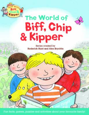 Oxford Reading Tree Read with Biff, Chip & Kipper: The World of Biff, Chip and Kipper