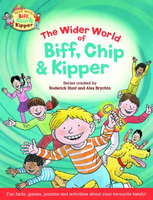 Oxford Reading Tree Read with Biff, Chip & Kipper: The Wider World of Biff, Chip and Kipper