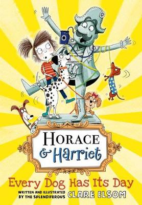 Horace and Harriet: Every Dog Has Its Day