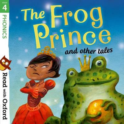 Read with Oxford: Stage 4: Phonics: The Frog Prince and Other Tales