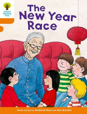 Oxford Reading Tree Biff, Chip and Kipper Stories Decode and Develop: Level 6: The New Year Race