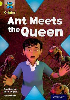 Project X Origins: Lime Book Band, Oxford Level 11: Underground: Ant Meets the Queen