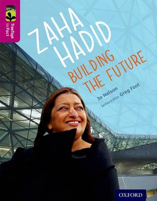 Oxford Reading Tree TreeTops inFact: Level 10: Zaha Hadid: Building the Future