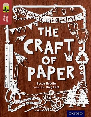 Oxford Reading Tree TreeTops inFact: Level 15: The Craft of Paper