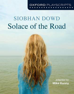 Oxford Playscripts: Solace of the Road