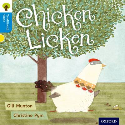 Oxford Reading Tree Traditional Tales: Level 3: Chicken Licken