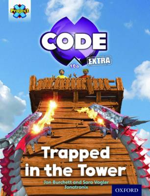 Project X CODE Extra: Light Blue Book Band, Oxford Level 4: Dragon Quest: Trapped in the Tower