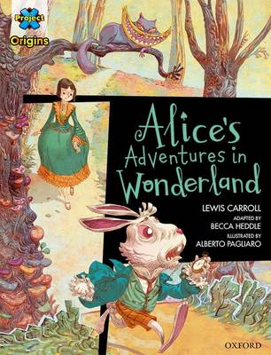 Project X Origins Graphic Texts: Dark Red Book Band, Oxford Level 18: Alices Adventures in Wonderland