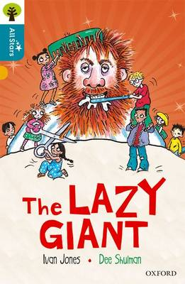 Oxford Reading Tree All Stars: Oxford Level 9 The Lazy Giant: Level 9