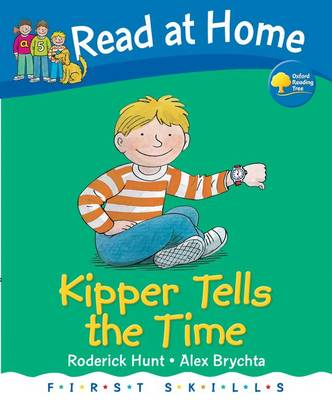 Read at Home: First Skills: Kipper Tells the Time